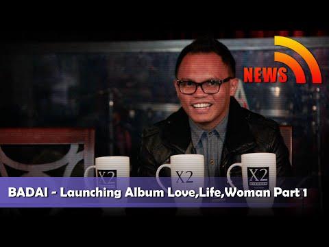 Badai Launching Album Love, Life, Woman Part 2 - NSTV