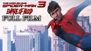 The Marvelous Spider-Man 3: Empire of Blood   Full Film (HD)