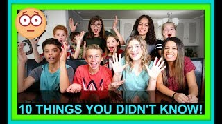 10 THINGS YOU DIDN'T KNOW ABOUT US!