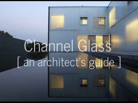 An Architect's Guide to Channel Glass