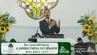 A misericórdia do Senhor | Rev. Leonardo Falcão | IPBV