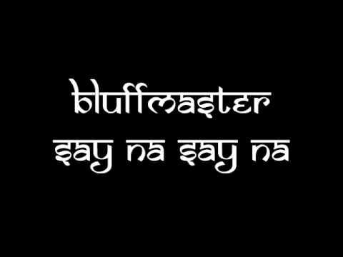 Bluffmaster - Say Na Say Na