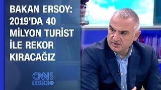 Bakan Ersoy: 2019'da 40 milyon turistle rekor kıracağız