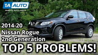 Top 5 Problems Nissan Rogue SUV 2nd Generation 2014-20