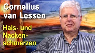 Halsschmerzen und Nackenschmerzen energetisch behandeln | Cornelius van Lessen