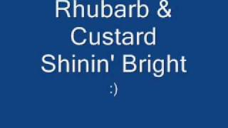 Rhubarb & Custard - Shinin