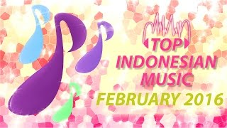 TOP INDONESIAN SONGS FOR PERIODE 01 - 29 FEBRUARY 2016 (DIFFERENT SONGS EVERY MONTH) PART 4