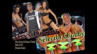 Mixx Doctor & Selector Chubby   Shake Ya BT