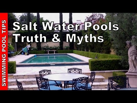 Salt Water Swimming Pools - Myths & Truths You Need To Know