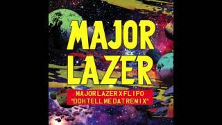 Doh Tell Meh Dat (Remix) - Major Lazer x Flipo | Walshy Fire Presents