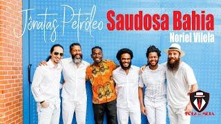 Saudosa Bahia - Noriel Vilela por Banda Bola de Meia & Jônatas Petróleo