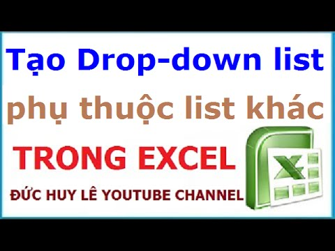 Tạo Drop-down list có giá trị phụ thuộc list khác trong Excel