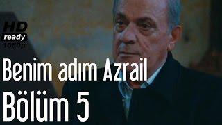 Kaderimin Yazıldığı Gün 5. Bölüm - Benim Adım Azrail