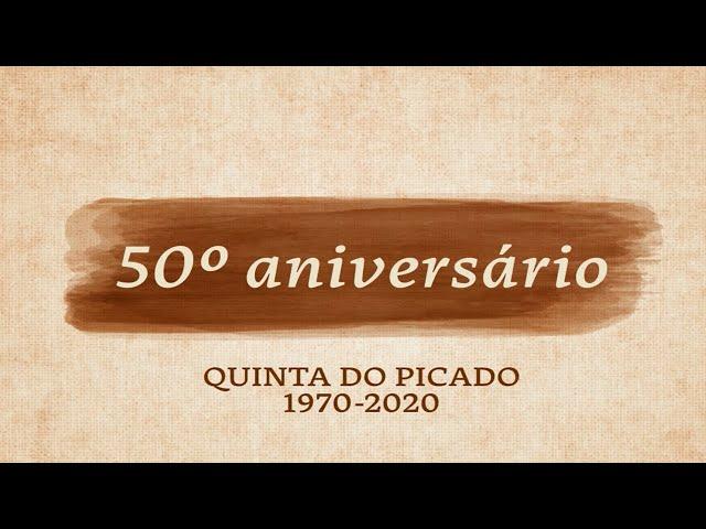 50 anos Quinta do Picado (1970-2020)