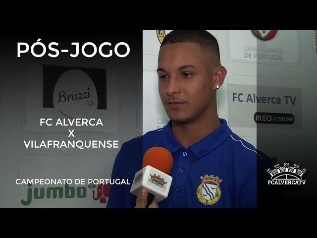 FC Alverca vs Vilafranquense - Reações ao jogo
