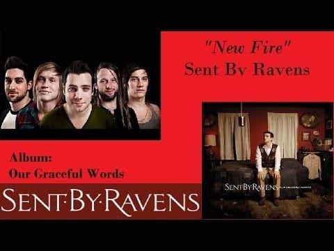 """new-fire""---sent-by-ravens-(lyric-video)"