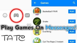 How To Play Games In Messenger | Messenger Update 2017 | Tricks And Tips Center