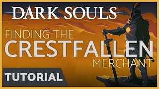 Dark Souls: How to Find the Crestfallen Merchant