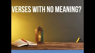 Verses with No Meaning - Response to Ex Muslims (Ahmadiyya)