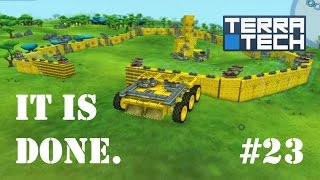 """TerraTech - #23 """"The Wall is Done"""""""