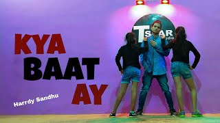 Kya baat ay - harrdy sandhu dance cover | Choreography by T-Star | Full Class Video