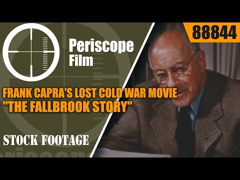 "FRANK CAPRA'S LOST COLD WAR MOVIE  ""THE FALLBROOK STORY""  88844"