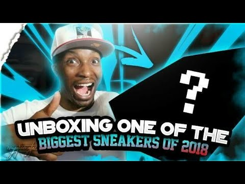 UNBOXING THE BIGGEST SNEAKER OF 2018
