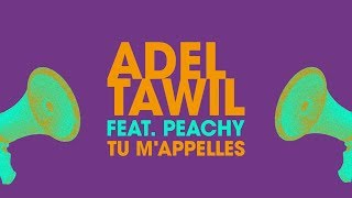 "Adel Tawil feat. Peachy ""Tu m'appelles"" (Lyric Video)"