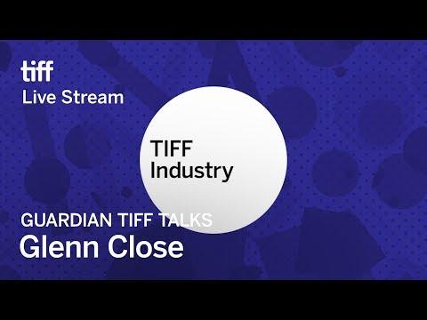 GLENN CLOSE Guardian TIFF Talks | Festival 2017