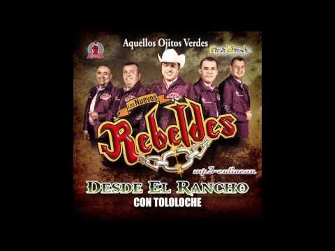 Los Nuevos Rebeldes - Aquellos Ojitos Verdes (Desde El Rancho Con Tololoche 2013)