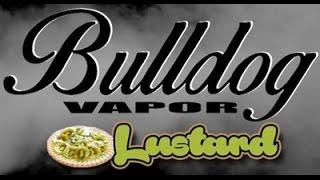 Lustard E-juice Review (bulldog Vapor) And Controversial Chemcial Talk