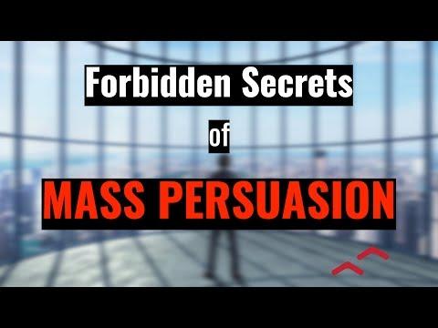 Forbidden Secrets of Mass Persuasion