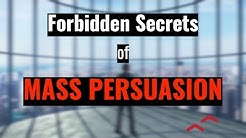 Forbidden Secrets of Mass Persuasion