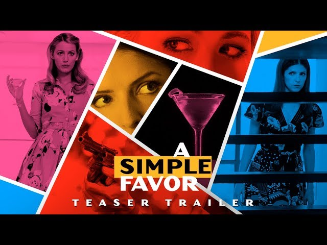 "A Simple Favor (2018 Movie) Teaser Trailer ""What Happened To Emily?"" - Anna Kendrick, Blake Lively"