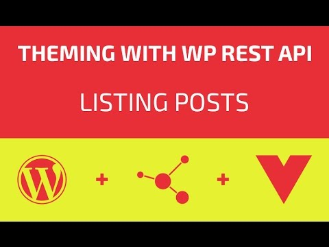 Theming With WP REST API - Part 02 - Listing Posts