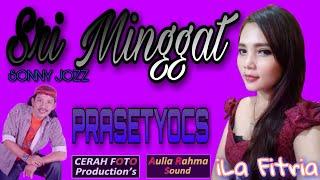 Download lagu Sri Minggat Sonny Jozz ; Voc  iLa Fitria [PRASETYOCS]