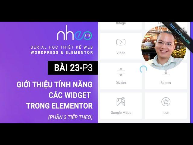 BÀI 23.3: Giới thiệu tính năng các Widget trong Elementor (p3)