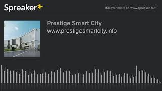 www.prestigesmartcity.info (made with Spreaker)