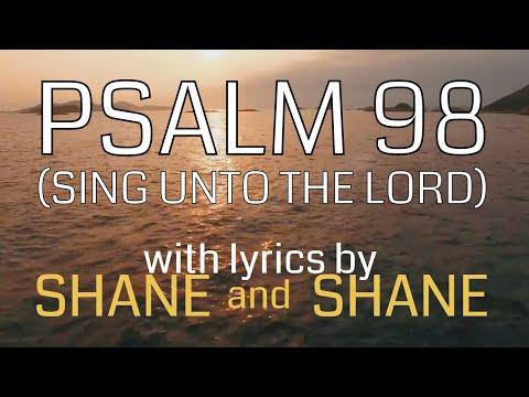 Psalm 98 - Sing Unto The Lord - By Shane & Shane (Lyric Video) | Christian Worship Music