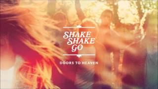 Shake Shake Go - Doors To Heaven