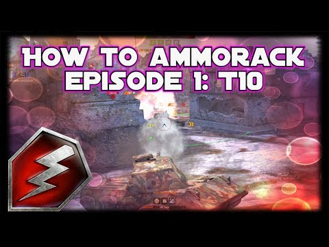 WoT Blitz: How To Ammorack ? Episode 1: T10