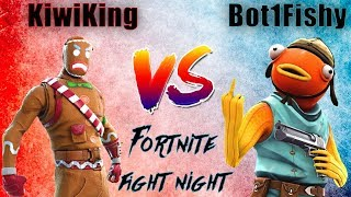 Fortnite Fight Night Vs Bot1Fishy #FortniteFightNight