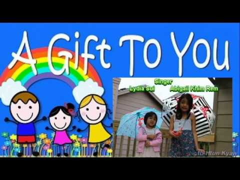 A Gift To You by Abagail Khim Rem and Lily