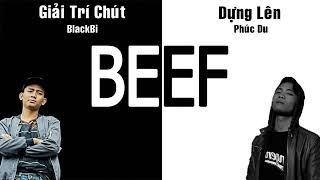 Rap Dizz : Giải Trí Chút - Blackbi Và Dựng Lên - Phúc Du 2018