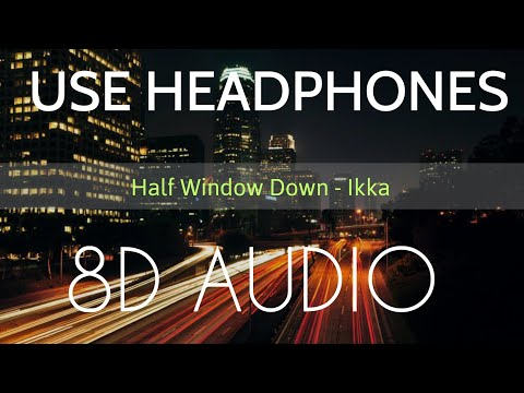 half-window-down-|-8d-audio-|-ikka-|-bass-boosted-|-8d-punjabi-songs-2019
