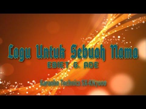 Ebiet G. Ade - Lagu Untuk Sebuah Nama | Karaoke Technics SX-KN7000
