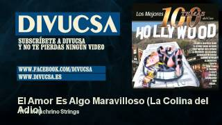 The Melachrino Strings - El Amor Es Algo Maravilloso - La Colina del Adio