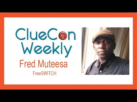 ClueCon Weekly - Fred Muteesa - 8/15/18 Install FreeSWITCH On A Mikrotik