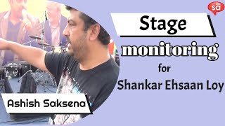 Stage monitoring with Ashish Saksena | Shankar Ehsaan Loy || converSAtions