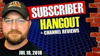 CF LIVE! | SUBSCRIBER HANGOUT | LIVE CHANNEL REVIEWS - 7/18/2018 9PM EST
